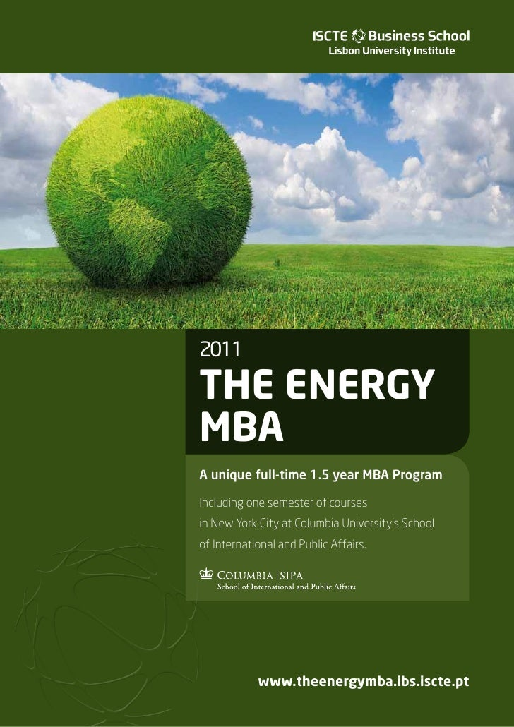 2011The energyMBAA unique full-time 1.5 year MBA ProgramIncluding one semester of coursesin New York City at Columbia Univ...