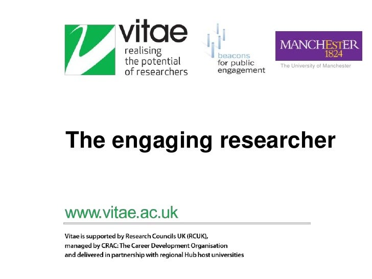 The University of ManchesterThe engaging researcher