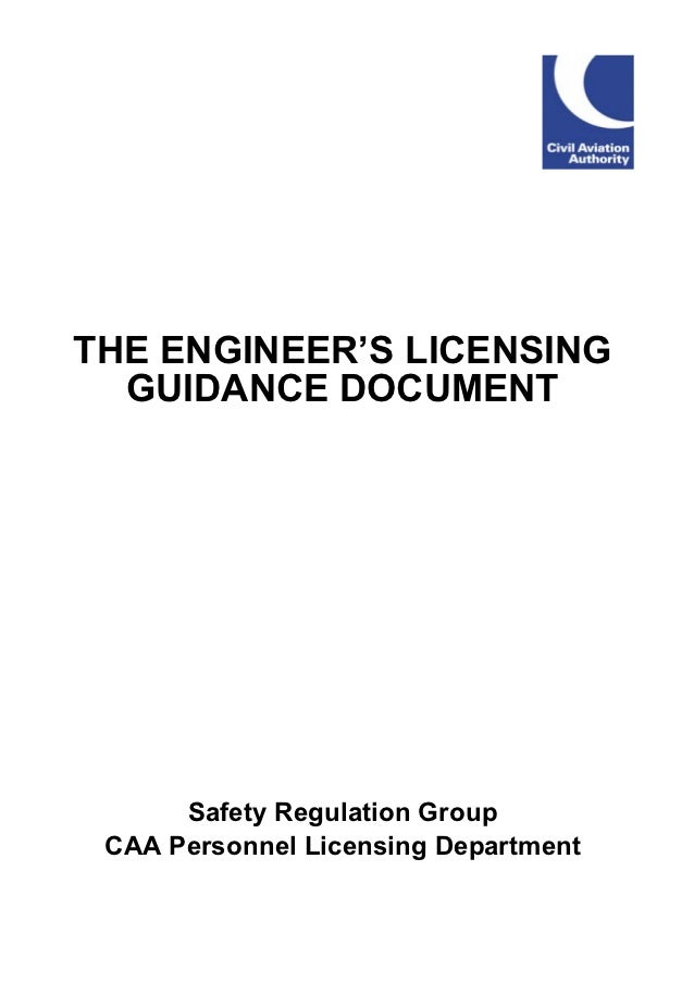 THE ENGINEER'S LICENSING  GUIDANCE DOCUMENT      Safety Regulation Group CAA Personnel Licensing Department
