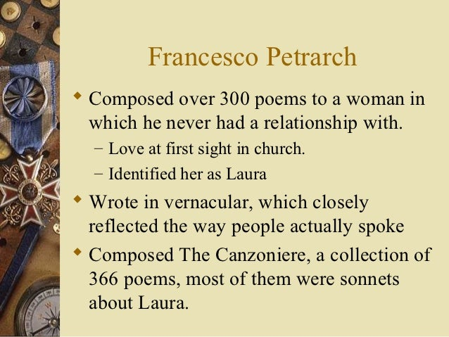 petrarch and poetry Francesco petrarch was born in 1304 in arezzo, italy, though he spent most of his childhood living around florence, tuscany, and avignon after briefly studying law.