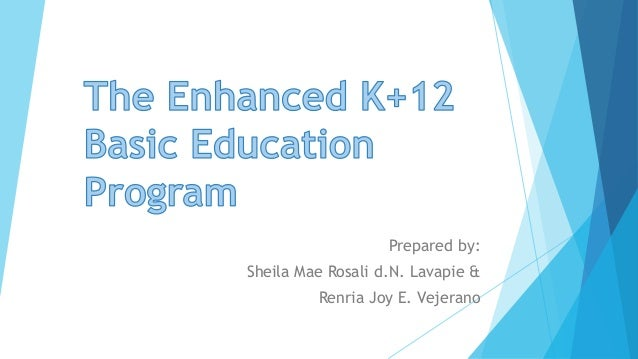 salient points on the enhanced k 12 basic education program Essays and research papers on thesis about k12 education k-12 education program salient points on the enhanced k+12 basic education.
