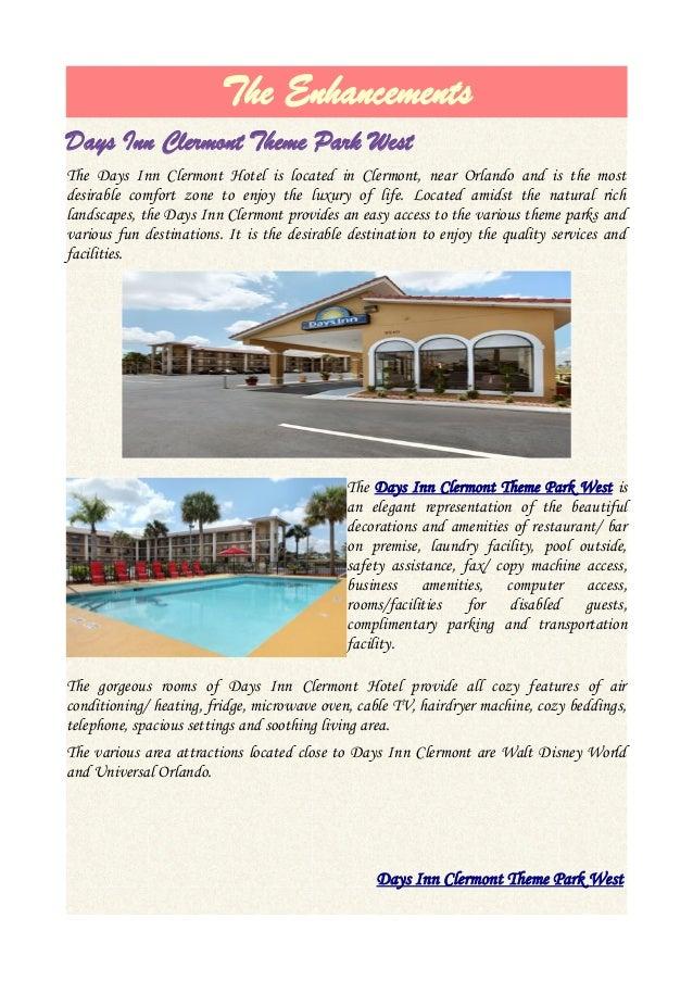 The EnhancementsDays Inn Clermont Theme Park WestThe Days Inn Clermont Hotel is located in Clermont, near Orlando and is t...