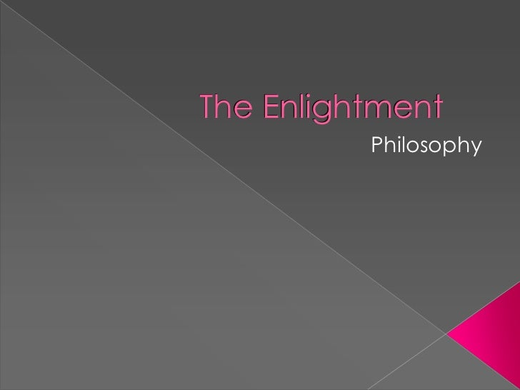 The Enlightment          Philosophy