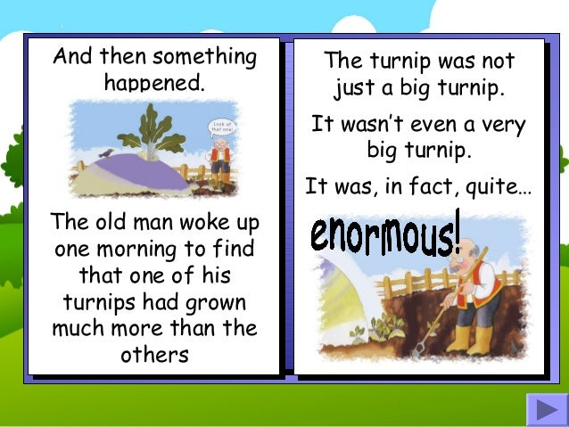 analysis of the great big turnip The story of the big turnip has various different characters, depending who is  telling it, but the basic plot is  this is a great story for young children to act out.