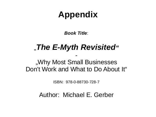 e myth revisited The e-myth revisited has 44995 ratings and 1425 reviews chad said: this book  tells how to get your business to run without you it shows how to work o.