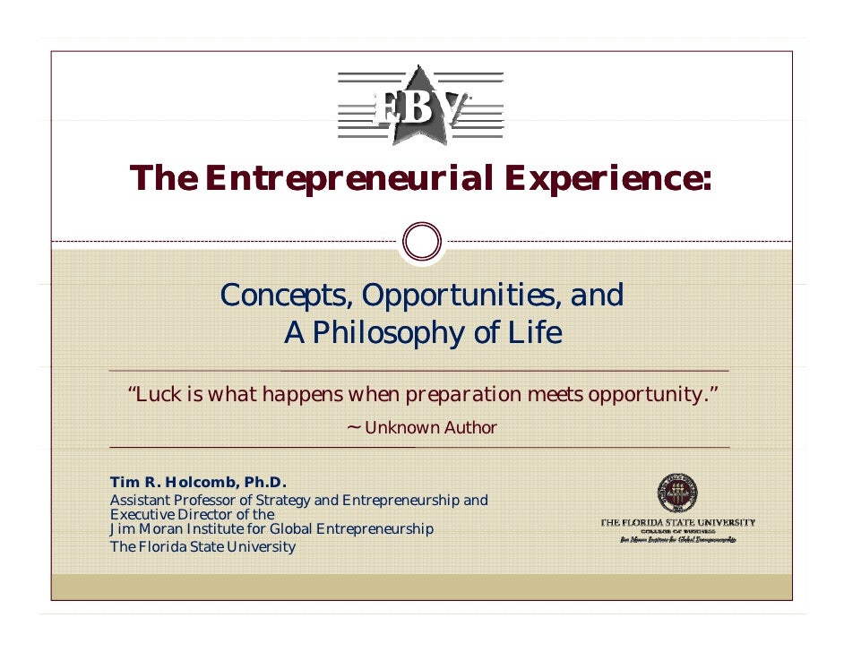 The Entrepreneurial Experience Concepts, Opportunities, and a Philosophy Of Life