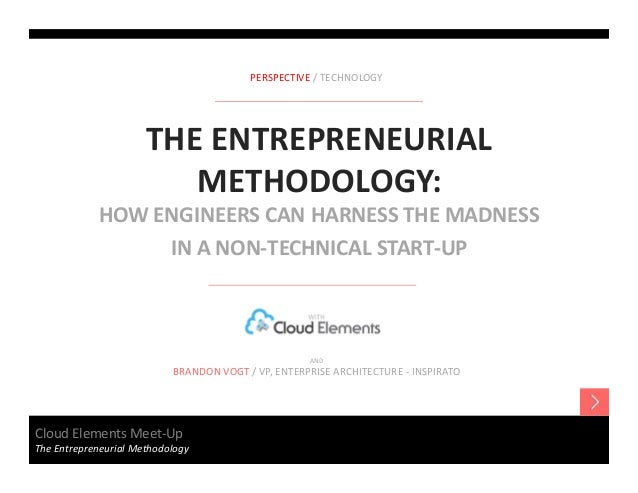 The Entrepreneurial Methodology: How engineers can harness the madness in a non-technical start-up
