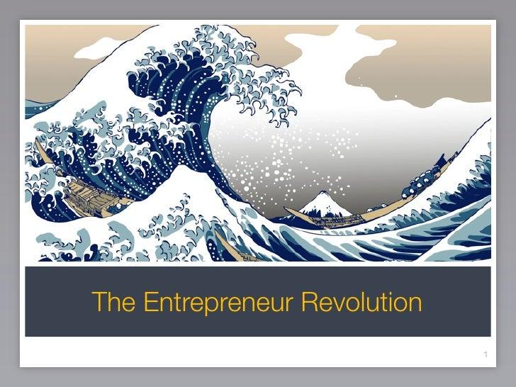 The Entrepreneur Revolution                               1