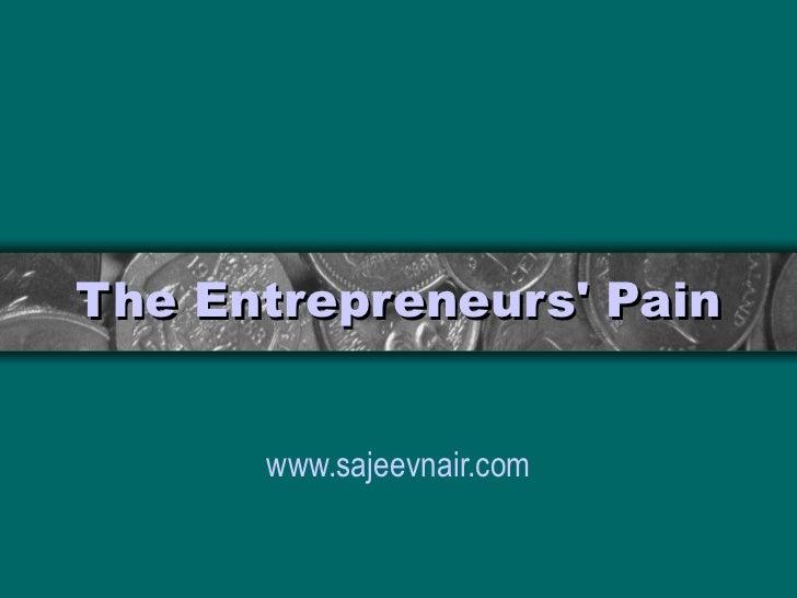 The entrepreneurs' pain| business coach| business coaching| business consultant| entrepreneurship| indian authors|  life coach, life coaching| motivational books| motivational speaker,| nlp