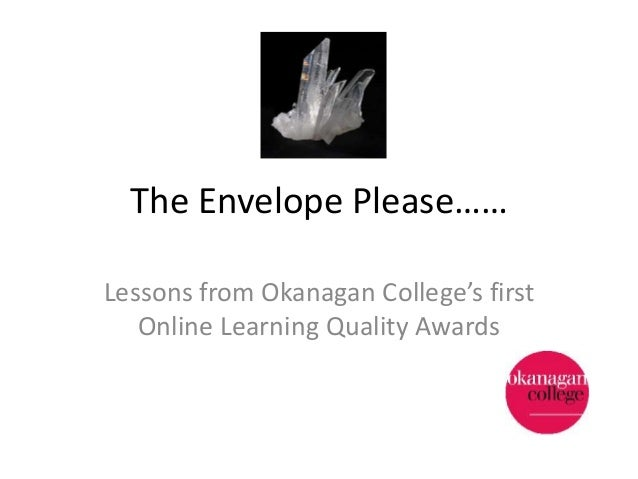 The Envelope Please…… Lessons from Okanagan College's first Online Learning Quality Awards