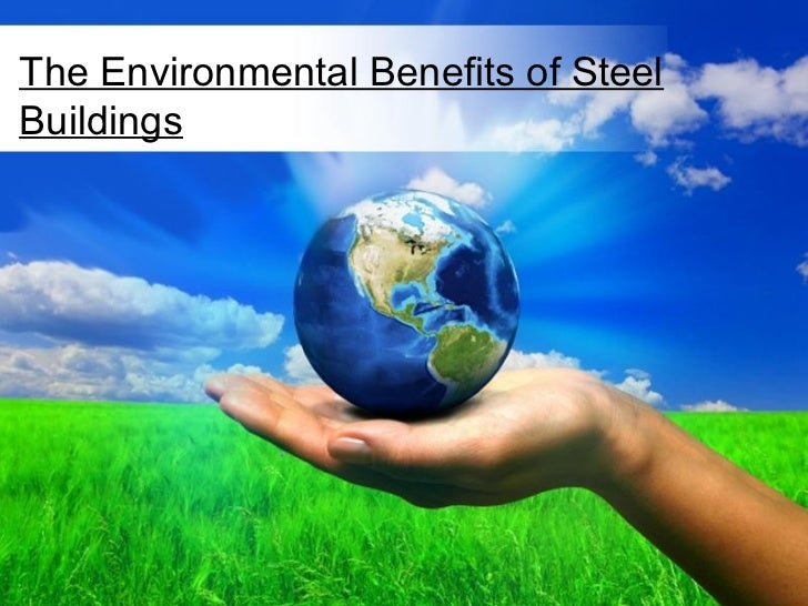 The Environmental Benefits of SteelBuildings               Free Powerpoint Templates                                      ...