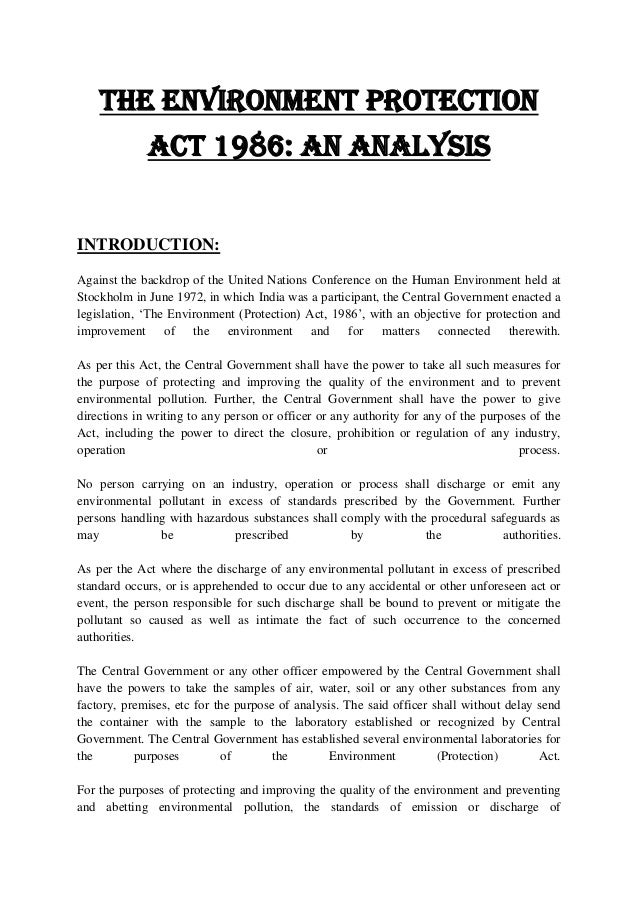 THE ENVIRONMENT PROTECTION ACT 1986: AN ANALYSIS  INTRODUCTION: Against the backdrop of the United Nations Conference on t...