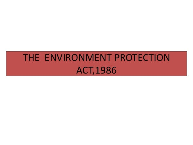 THE ENVIRONMENT PROTECTIONACT,1986
