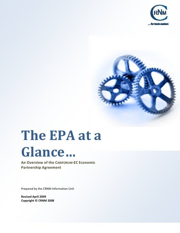 The EPA at a Glance… An Overview of the CARIFORUM‐EC Economic Partnership Agreement     Prepared by the CRNM Information U...