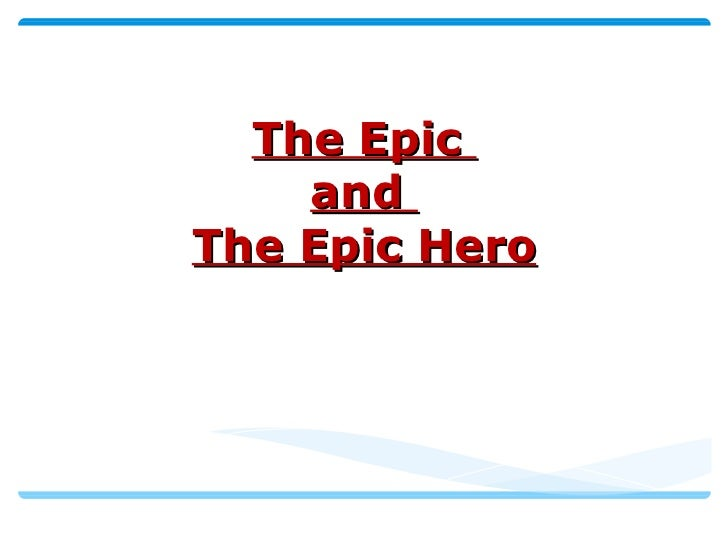 The Epic and Epic Hero