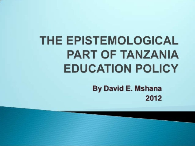 The epistemological part of tanzania education policy