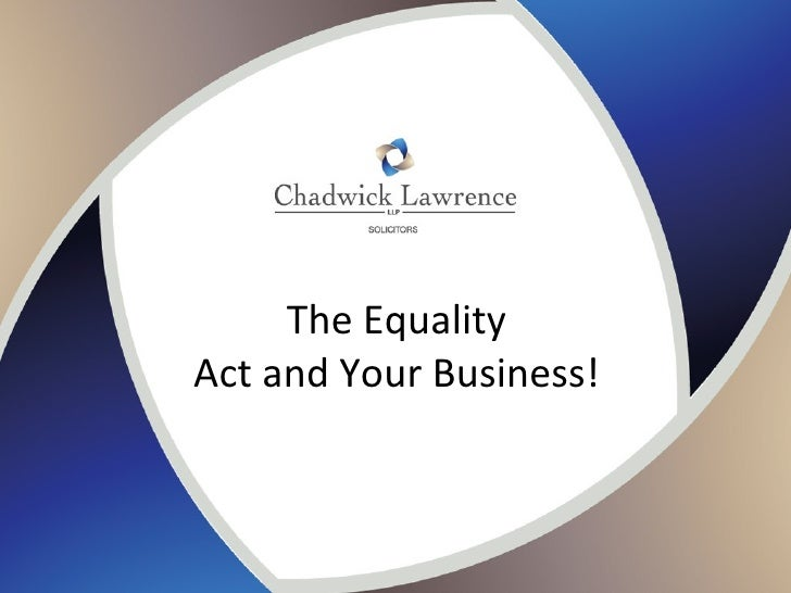 Theequalityactandyourbusinessare 12959450121141-phpapp02