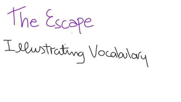 The Escape - Illustrating vocabulary