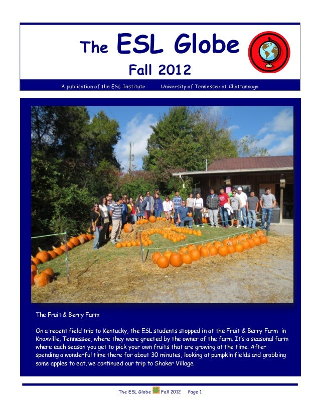 The            ESL Globe                                    Fall 2012         A publication of the ESL Institute     Unive...