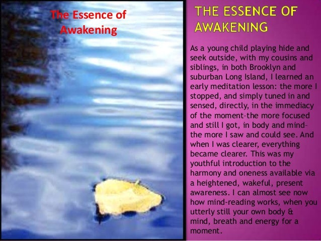 The Essence of Awakening As a young child playing hide and seek outside, with my cousins and siblings, in both Brooklyn an...