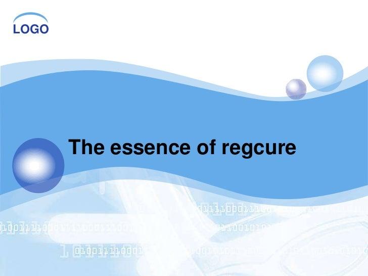 The essence of regcure
