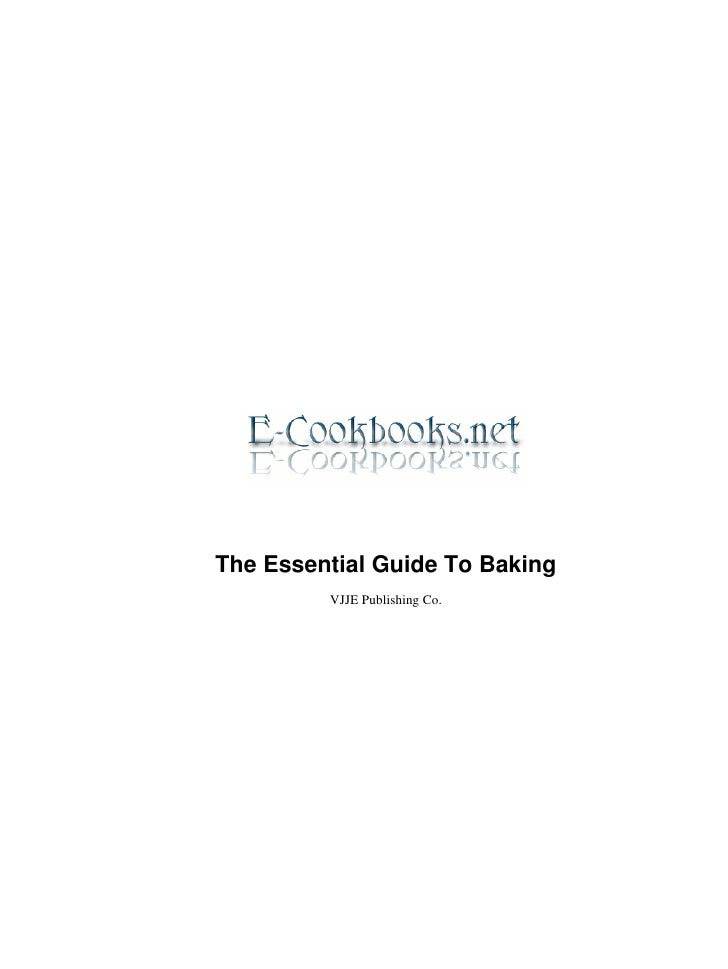The Essential Guide To Baking         VJJE Publishing Co.