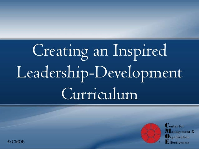 Creating an Inspired  Coaching Workshops  Leadership-Development          by CMOE        Curriculum© CMOE