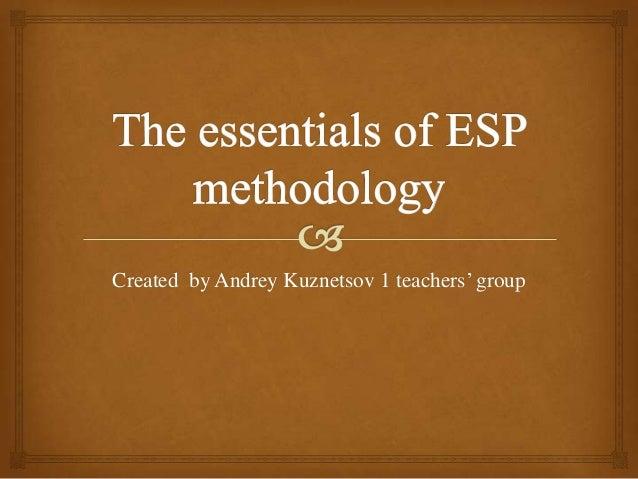 The essentials of esp methodology