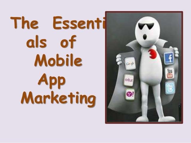 Essentials of mobile app marketing