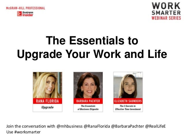 The Essentials to Upgrade Your Work and Life  Join the conversation with @mhbusiness @RanaFlorida @BarbaraPachter @RealLif...