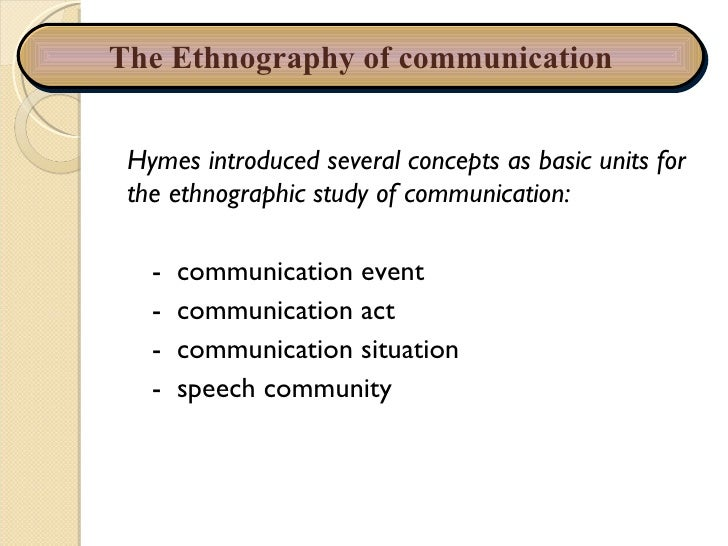 What is an ethnography of communication?