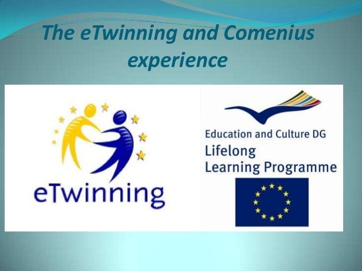 The eTwinningandComenius experience<br />