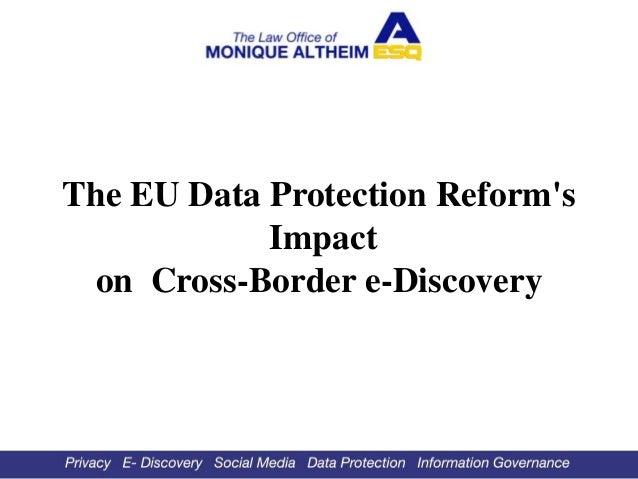 The EU Data Protection Reform's Impact onCross-Border e-Discovery