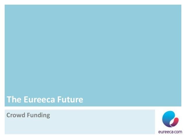 The Eureeca Future-Crowd Funding