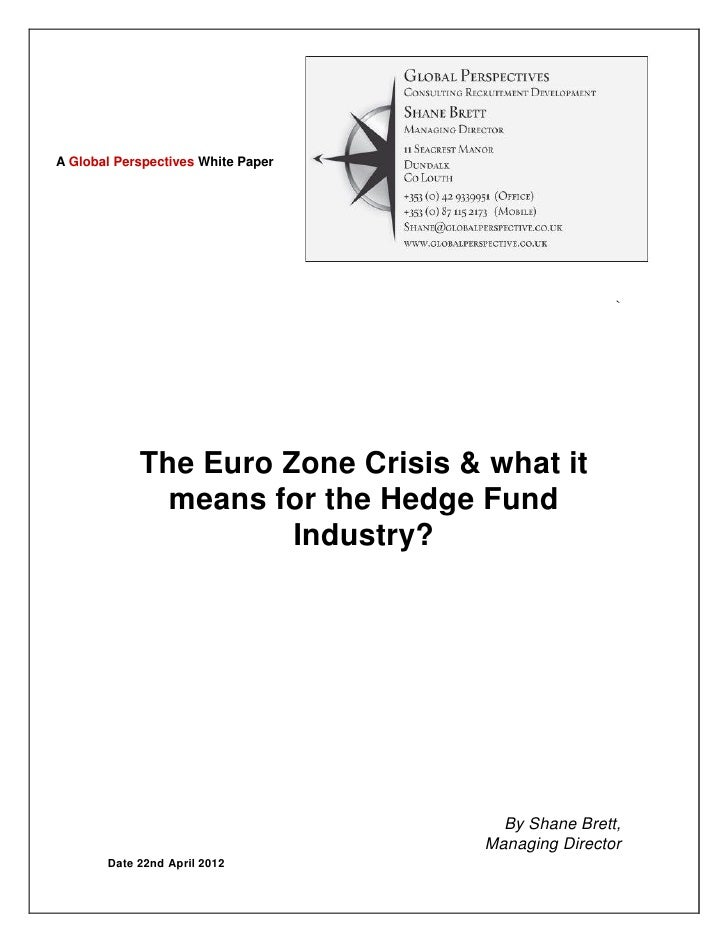 The EuroZone Crisis & what it means for the Hedge Fund industry - A Global Perspectives consulting white paper - April 2012