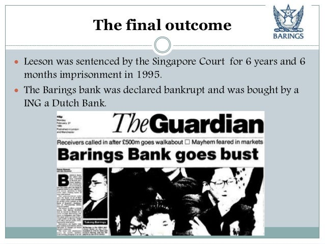 an essay on the collapse of barings bank In 1995, the financial markets were shaken by a massive scandal barings, one of the most prestigious banks in the united kingdom is bankrupt following losses caused by nick leeson, one of its traders, aged 28 years.