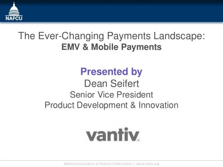 The Ever Changing Payments Landscape: EMV & Mobile Payments (Conference Presentation Slides)