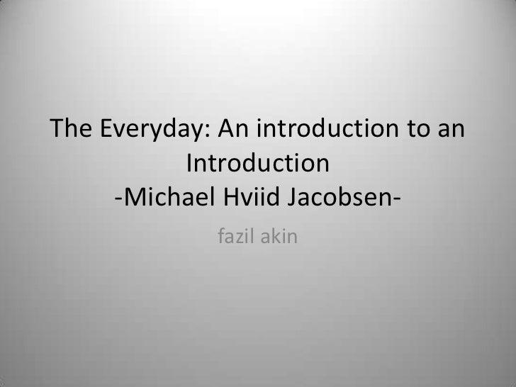 The Everyday: An introductionto an Introduction-MichaelHviidJacobsen-<br />fazilakin<br />