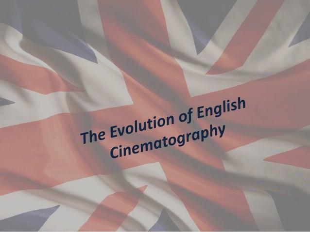 The evolution of british cinematography