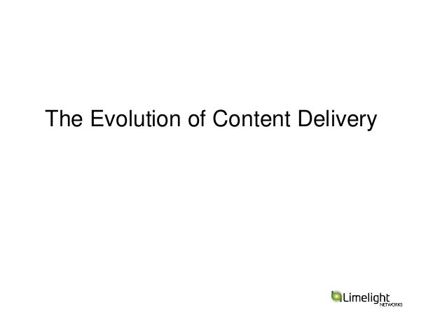 The Evolution of Content Delivery