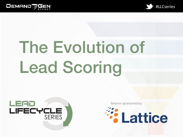 Session sponsored by! #LLCseries   The Evolution of Lead Scoring!