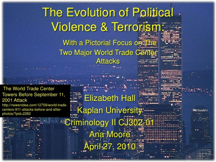 The Evolution of Political Violence & Terrorism:With a Pictorial Focus on The Two Major World Trade Center Attacks<br />Th...