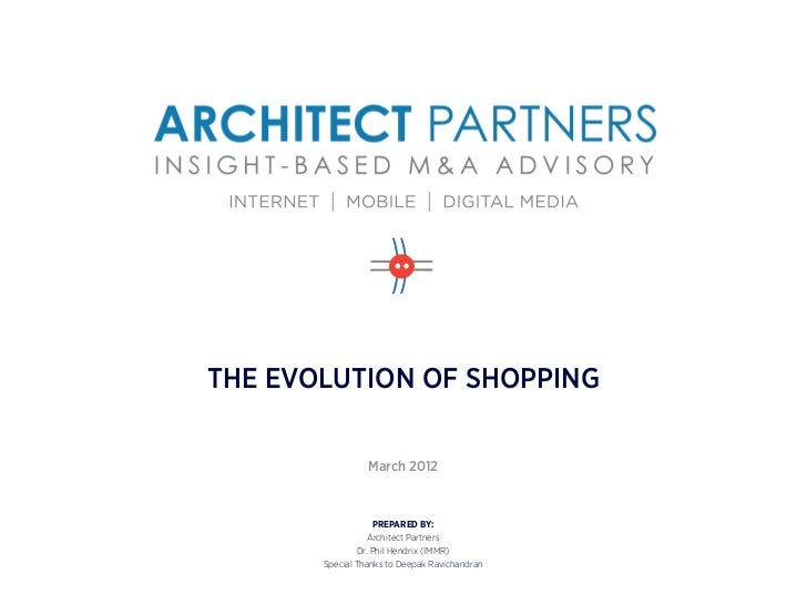 THE EVOLUTION OF SHOPPING                 March 2012                   PREPARED BY:                  Architect Partners   ...