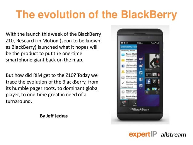 The evolution of the BlackBerryWith the launch this week of the BlackBerryZ10, Research in Motion (soon to be knownas Blac...