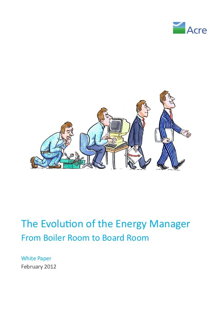 The Evolution of the Energy ManagerFrom Boiler Room to Board RoomWhite PaperFebruary 2012