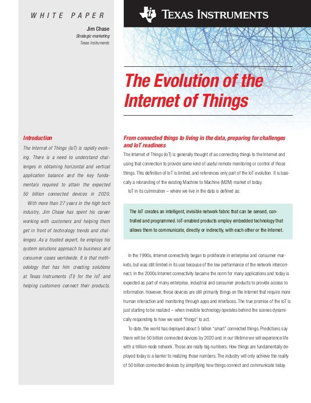 W H I T E  PA P E R Jim Chase Strategic marketing Texas Instruments  The Evolution of the Internet of Things Introduction ...
