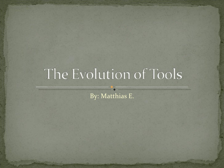 The evolution of tools