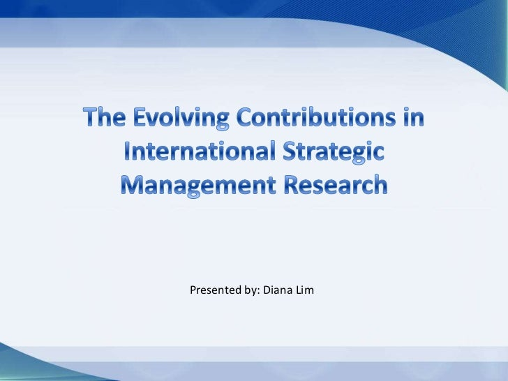 The Evolving Contributions In Intl Strategic Mgt