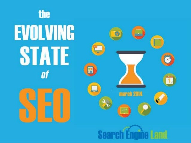 The Evolving State of SEO According to Search Engine Land - March 2014
