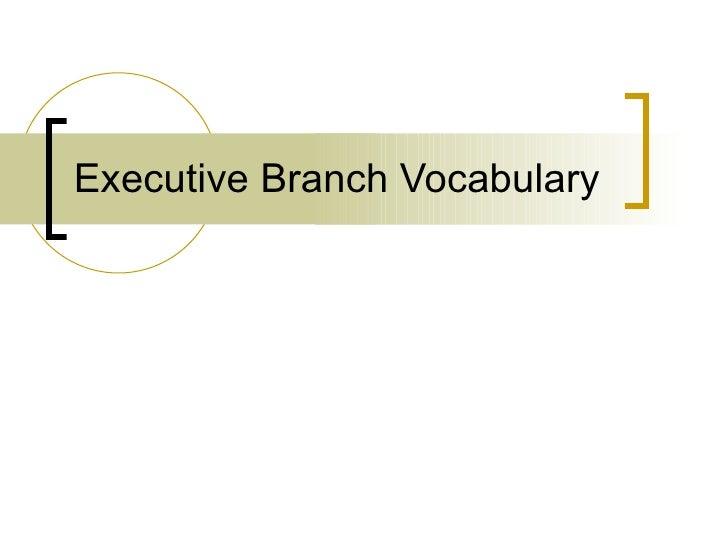 Executive Branch Vocabulary